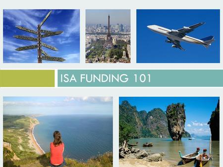 ISA FUNDING 101. What is the ISA?  The ISA was created to support Yale College students who receive financial aid during the academic year to participate.