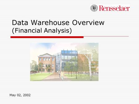 Data Warehouse Overview (Financial Analysis) May 02, 2002.