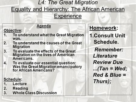 L4: The Great Migration Equality and Hierarchy: The African American Experience Agenda Objective: 1.To understand what the Great Migration was. 2.To understand.