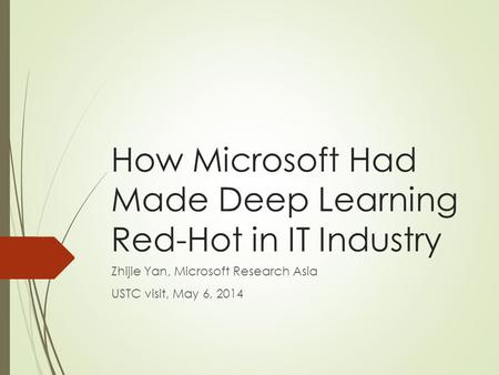 How Microsoft Had Made Deep Learning Red-Hot in IT Industry