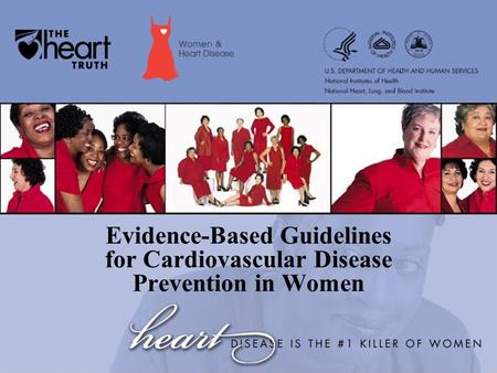 Evidence-Based Guidelines for Cardiovascular Disease Prevention in Women.