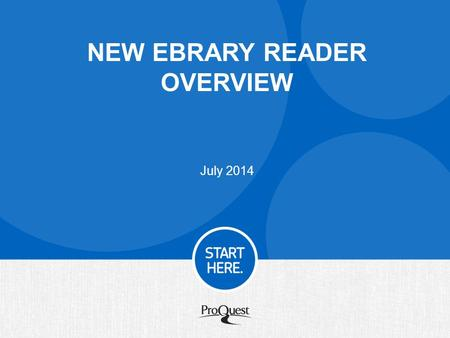 NEW EBRARY READER OVERVIEW July 2014. The new ebrary Reader Built entirely with user input – Student researchers worked with us to perfect the Reader.