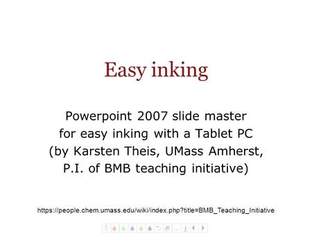 UMass Amherst Biochemistry Teaching Initiative Powerpoint 2007 slide master for easy inking with a Tablet PC (by Karsten Theis, UMass Amherst, P.I. of.