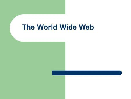 The World Wide Web. 2 The Web is an infrastructure of distributed information combined with software that uses networks as a vehicle to exchange that.