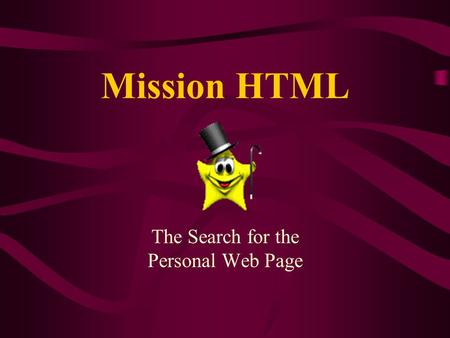 Mission HTML The Search for the Personal Web Page.