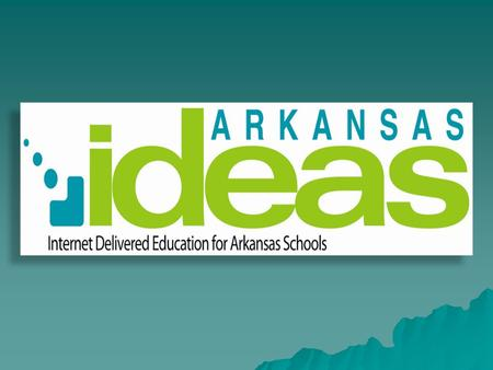 "Commonly called the ""portal"" and created through a legislative act pairing AETN with the Arkansas Department of Education, Arkansas IDEAS is an online."