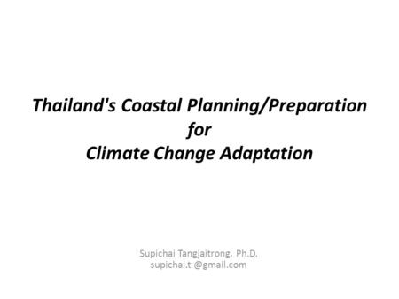 Thailand's Coastal Planning/Preparation for Climate Change Adaptation