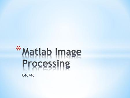 <strong>Matlab</strong> <strong>Image</strong> Processing