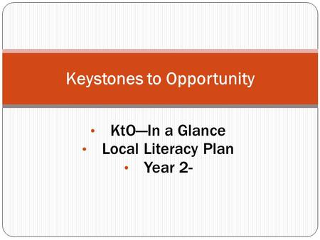 KtO—In a Glance Local Literacy Plan Year 2- Keystones to Opportunity.