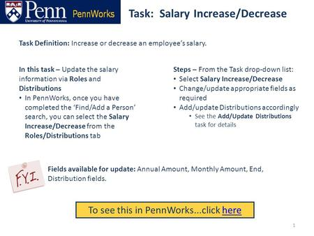 Task: Salary Increase/Decrease To see this in PennWorks...click herehere Task Definition: Increase or decrease an employee's salary. Steps – From the Task.