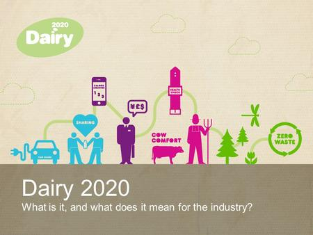Dairy 2020 What is it, and what does it mean for the industry?