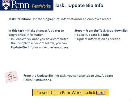 Task: Update Bio Info To see this in PennWorks...click herehere Task Definition: Update biographical information for an employee record. Steps – From the.