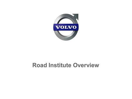 Road Institute Overview. Volvo Construction Equipment Road Institute Road Institute Overview 2 History  Blaw-Knox established the Road Institute in 1965.