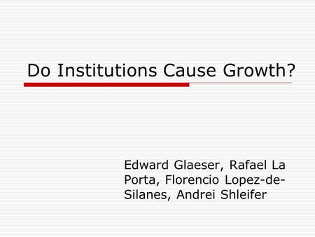 Do Institutions Cause Growth?