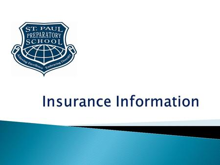  Through the exchange organization, Nacel Open Door, Inc., insurance coverage is provided for all students currently studying at SPP.  Chartis insurance.