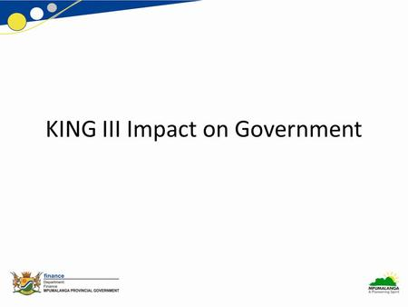 KING III Impact on Government. Contents Introduction Key Principles of King III Governance Framework and Application New Requirements Chapters 1 to 11.