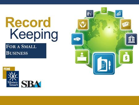 Record Keeping F OR A S MALL B USINESS. RECORD KEEPING 2 Welcome 1. Agenda 2. Ground Rules 3. Introductions.