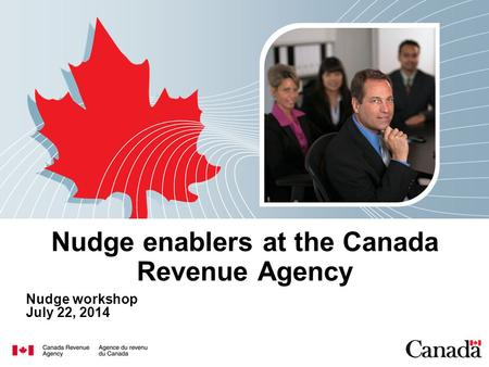 Nudge enablers at the Canada Revenue Agency Nudge workshop July 22, 2014.