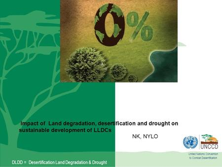 NK, NYLO United Nations Convention to Combat Desertification
