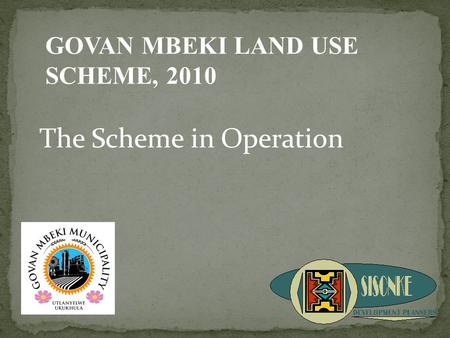 The Scheme in Operation GOVAN MBEKI LAND USE SCHEME, 2010.
