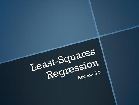 Least-Squares Regression Section 3.3. Correlation measures the strength and direction of a linear relationship between two variables. How do we summarize.