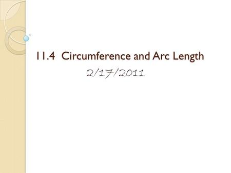 11.4 Circumference and Arc Length