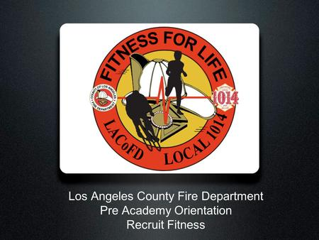 Los Angeles County Fire Department Pre Academy Orientation Recruit Fitness.