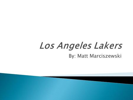 By: Matt Marciszewski. The Los Angeles Lakers are full of young talent and experienced veterans.