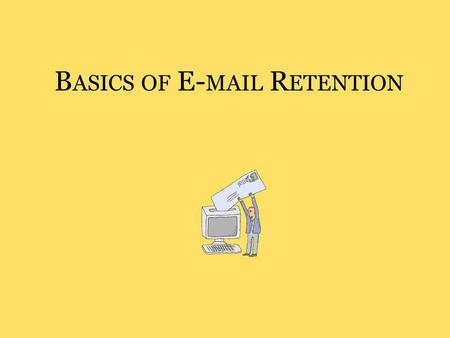 B ASICS OF E- MAIL R ETENTION. Plano ISD Records Retention Schedule.