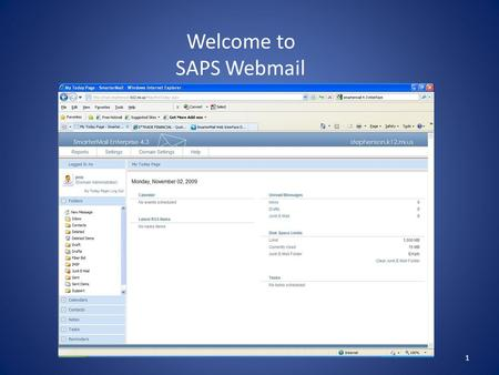 1 Welcome to SAPS Webmail. 2 Things we will learn about: 1. Login to mail.