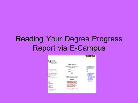 Reading Your Degree Progress Report via E-Campus.