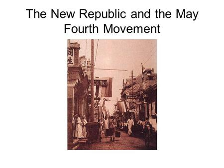 The New Republic and the May Fourth Movement.