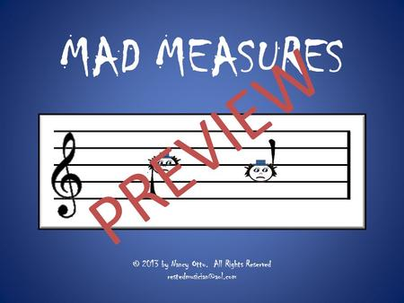 MAD MEASURES © 2013 by Nancy Otto. All Rights Reserved l l PREVIEW.