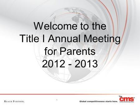 1 Welcome to the Title I Annual Meeting for Parents 2012 - 2013.