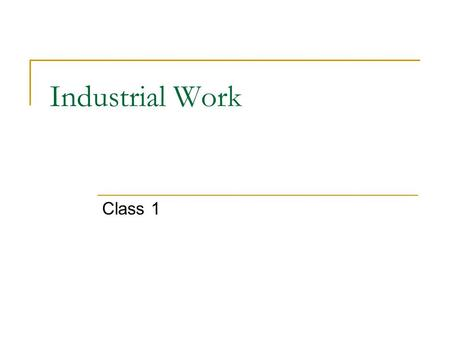 Industrial Work Class 1. Administrative Going to show Walmart movie Snacks?