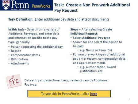 Task: Create a Non Pre-work Additional Pay Request To see this in PennWorks...click herehere Task Definition: Enter additional pay data and attach documents.