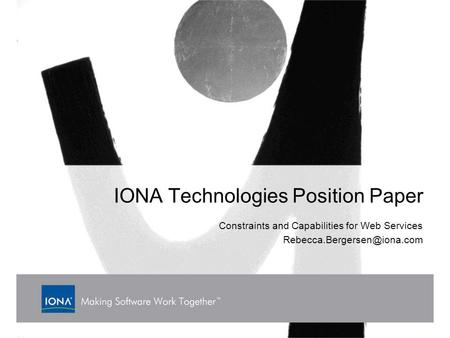 IONA Technologies Position Paper Constraints and Capabilities for Web Services