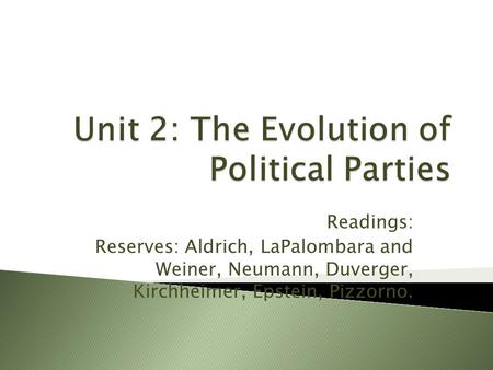 Unit 2: The Evolution of Political Parties