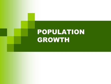 POPULATION GROWTH.