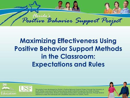 Maximizing Effectiveness Using Positive Behavior Support Methods in the Classroom: Expectations and Rules.