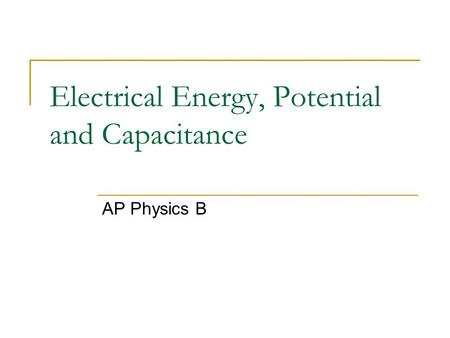Electrical Energy, Potential and Capacitance