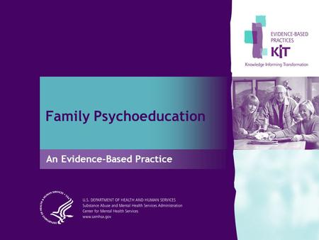 Family Psychoeducation An Evidence-Based Practice.