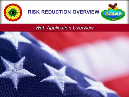 Web Application Overview RISK REDUCTION OVERVIEW.