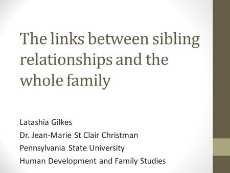 The links between sibling relationships and the whole family