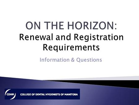 Information & Questions.  Practice Hour Requirements ◦ What are the required practice hours? ◦ When does this requirement become effective? ◦ What constitutes.
