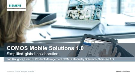 COMOS Mobile Solutions 1.0 Simplified global collaboration