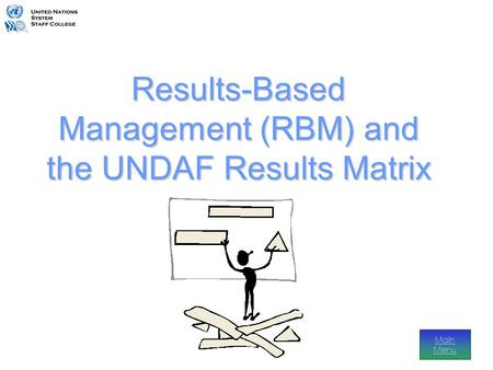 Results-Based Management (RBM) and the UNDAF Results Matrix Main Menu.
