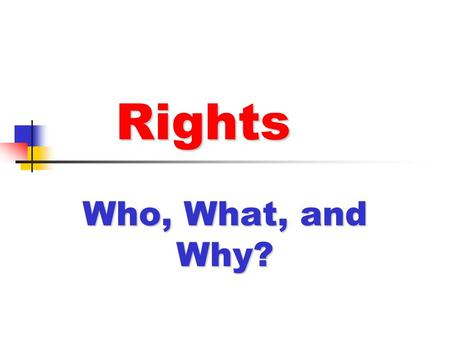 Rights Who, What, and Why?.