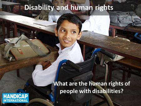 Disability and human rights What are the human rights of people with disabilities?