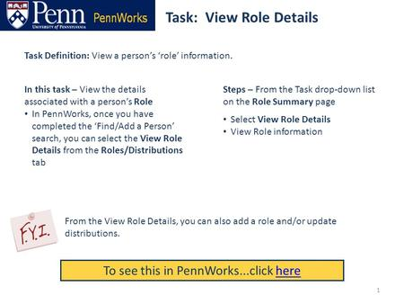 Task: View Role Details To see this in PennWorks...click herehere Task Definition: View a person's 'role' information. Steps – From the Task drop-down.